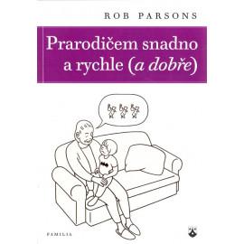 Prarodičem snadno a rychle (a dobře) - Rob Parsons