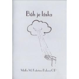 Bůh je láska - Matka M. Kateřina Baková OP