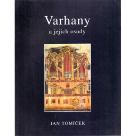 Varhany a jejich osudy - Jan Tomíček