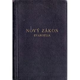 Nový zákon Pana našeho Ježíše Krista - část prvá - Evangelia (Sýkora, Hejčl) 1934