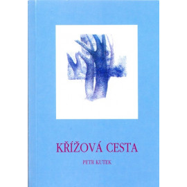 Křížová cesta - Petr Kutek