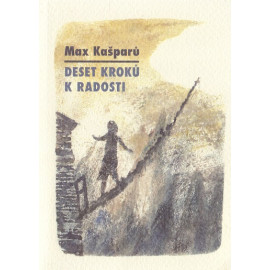 Deset kroků k radosti - Max Kašparů