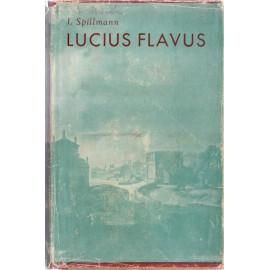 Lucius Flavus I. díl - Josef Spillmann