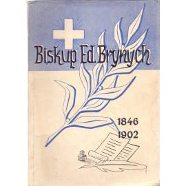 Biskup Ed. Brynych 1846 - 1902