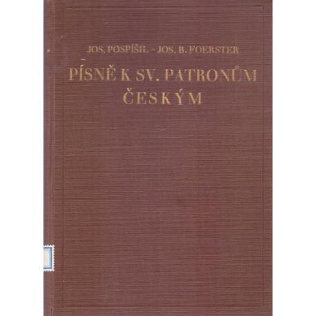 Písně k sv. patronům českým - Josef Pospíšil, Josef B. Foerster
