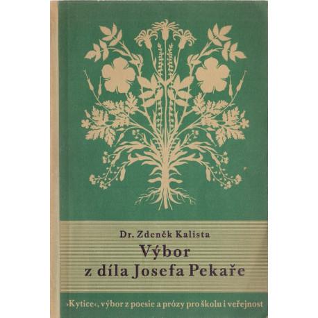 Výbor z díla Josefa Pekaře - Dr. Zdeněk Kalista (brož.)
