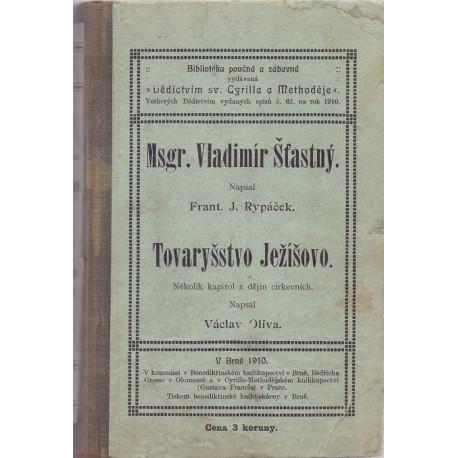 Msgr. Vladimír Šťastný - Frant. J. Rypáček, Tovaryšstvo Ježíšovo  - Václav Oliva