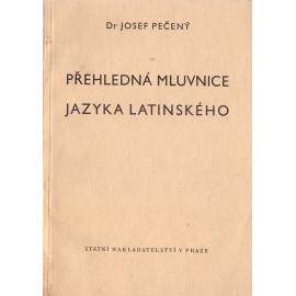 Přehledná mluvnice jazyka latinského - Dr. Josef Pečený