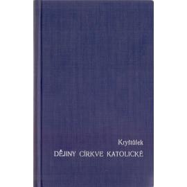 Dějiny církve katolické - František X. Kryštůfek
