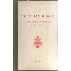 Papež Jan o sobě - Z duchovního deníku Jana XXIII. (váz.)