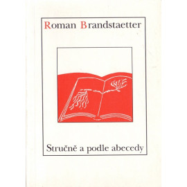 Stručně a podle abecedy - Roman Brandstaetter