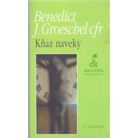 Kňaz naveky - Benedict J. Groeschel cfr