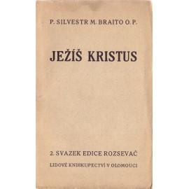 Ježíš Kristus - P. Silvestr M. Braito OP (brož.)