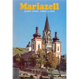 Mariazell - poutní chrám, město a okolí