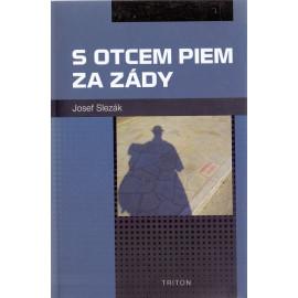 S Otcem Piem za zády - Josef Slezák