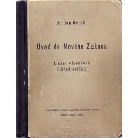 Úvod do Nového zákona I. část všeobecná a I. část zvláštní  - Prof. ThDr. Jan Merell