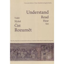 Vidět - Slyšet - Číst - Rozumět