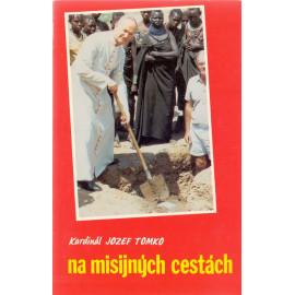 Na misijných cestách - Kardinál Jozef Tomko