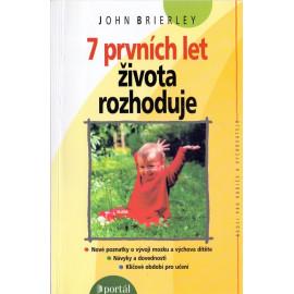 7 prvních let života rozhoduje - John Brierley