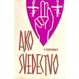 Ako svedectvo - Viktor Trstenský
