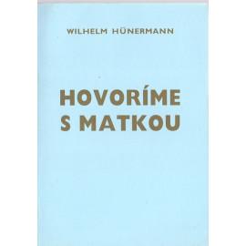 Hovoríme s Matkou - Wilhelm Hünermann (1987)