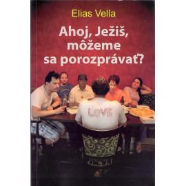 Ahoj, Ježiš, môžeme sa porozprávať? Elias Vella