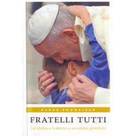 Fratelli Tutti: Encyklika o bratrství a sociálním přátelství - Papež františek