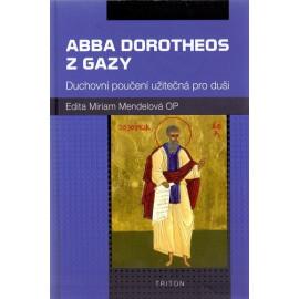 Abba Dorotheos z Gazy - Edita Miriam Mendelová OP