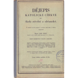 Dějepis katolické církve pro školy střední a občanské - Jan Volf (1934)