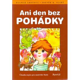 Ani den bez pohádky - Dagmar Lhotová, Zdeněk K. Slabý