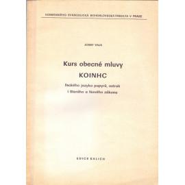 Kurs obecné mluvy KOINHC - Josef Vajs