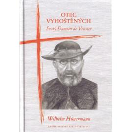 Otec vyhoštěných - Vilém Hünnermann (2013)