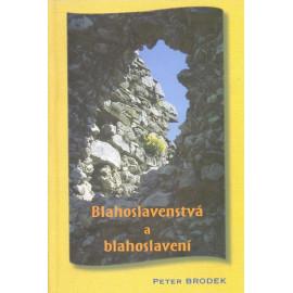 Blahoslavenstvá a blahoslavení - Peter Brodek