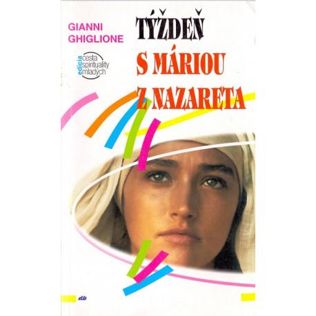 Týždeň s Máriou z Nazareta - Gianni Ghiglione