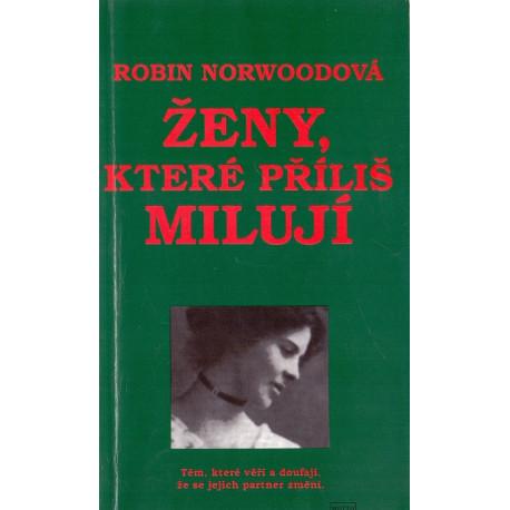 Ženy, které příliš milují - Robin Norwoodová