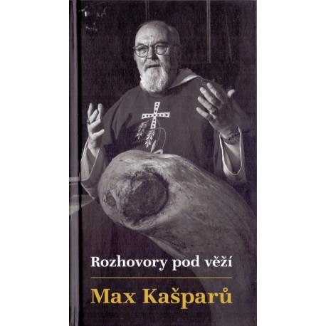 Rozhovory pod věží - Max Kašparů