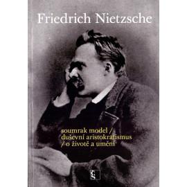 Soumrak model - Friedrich Nietzsche (2009)