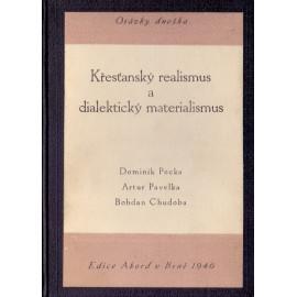 Křesťanský realismus a dialektický materialismus - Dominik Pecka, Artur Pavelka, Bohdan Chudoba (váz.)