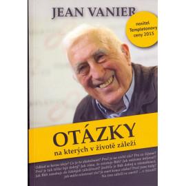 Otázky na kterých v životě záleží - Jean Vanier
