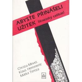Abyste přinášeli užitek - Christa Meves - Klaus Hemmerle - Matka Tereza