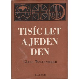 Tisíc let a jeden den - Claus Westermann (1972)