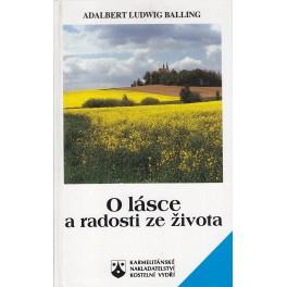 O lásce a radosti ze života - Adalbert Ludwig Balling