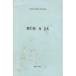 Bůh a já - František Kučera