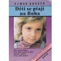 Děti se ptají na Boha - Elmar Gruber