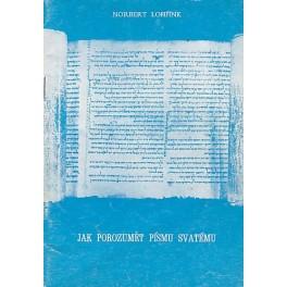 Jak porozumět Písmu svatému - Norbert Lohfink
