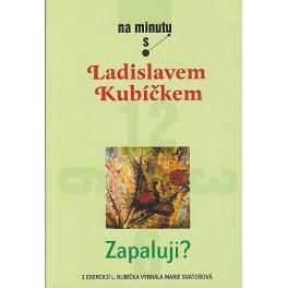 Zapaluji? - Ladislav Kubíček