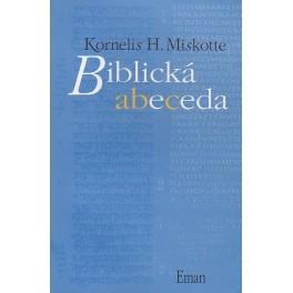Biblická abeceda - Kornelis H. Miskotte
