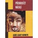 Překročit násilí - Agnes Leakey Hofmeyr