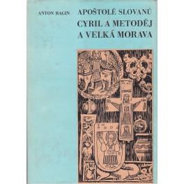 Apoštolé Slovanů Cyril a Metoděj a Velká Morava - Anton Bagin