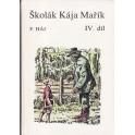 Školák Kája Mařík IV. díl - Felix Háj